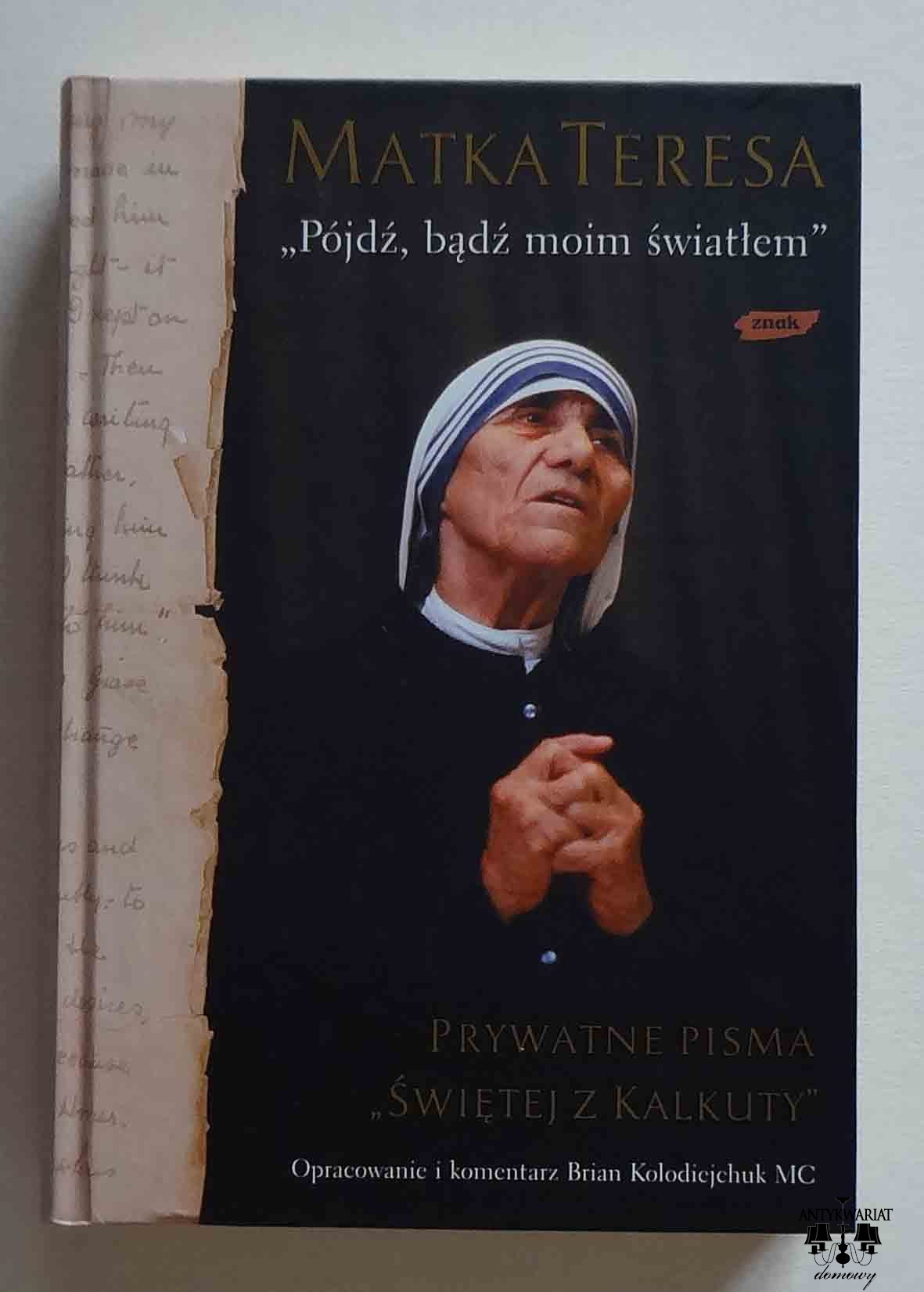 Matka Teresa Pójdź Bądź Moim światłem Prywatne Pisma świętej Z Kalkuty