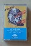 Jethro Tull, Too Old to Rock'n'roll: Too Young to die, kasta magnetofonowa