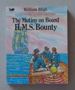William Bligh, The Mutiny on Board H.M.S. Bounty, Illustrated Classic Editions
