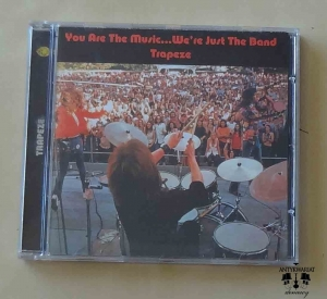 Trapeze, You Are The Music... We're Just The Band, płyta CD
