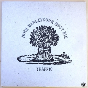 Traffic, John Barleycorn must die (1970)