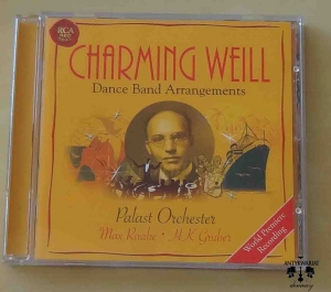 Charming Weill, Dance Band Arrangements, Palast Orchester, Max Raabe, H. K. Gruber,