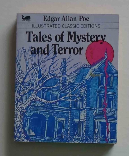 Edgar Allan Poe, Tales of Mystery and Terror, Illustrated Classic Editions.jpg