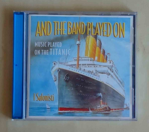 And The Band Played On - Music playd on The Titanic, I Salonisti, płyta CD.jpd