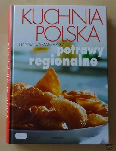 Hanna Szymanderska Kuchnia Polska Potrawy Regionalne